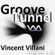 Vincent Villani Groove Tunnel