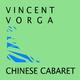 Vincent Vorga Chinese Cabaret