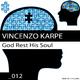 Vincenzo Karpe God Rest His Soul