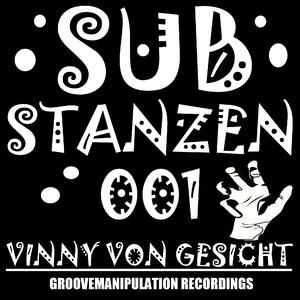 Vinny Von Gesicht - Substanzen (Groove Manipulation Recordings)