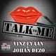 Vinz Evaan & Johan Dezo Talk to Me