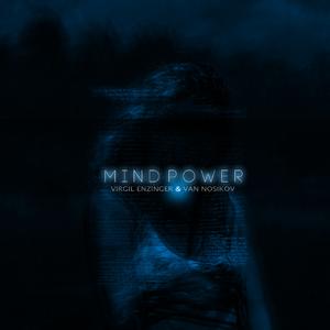 Virgil Enzinger & Van Nosikov - Mind Power (I.cntrl)