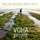 Voha Project - Há um Mundo Além de Ti