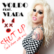 Voldo feat Vlada Shut up (And Sleep with Me)