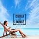 Volkan Uca Dubai Lounge, Vol. 1