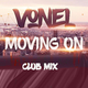 Vonel - Moving On(Club Mix)