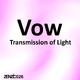 Vow Transmission of Light