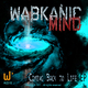 Wabkanic Mind Coming Back to Life