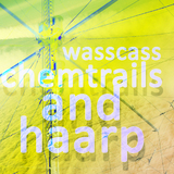 Chemtrails and Haarp by Wasscass mp3 download