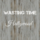Wasting Time Hollywood