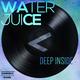 Water Juice - Deep Inside