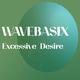 Wavebasix - Excessive Desire