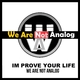 We Are Not Analog Im Prove Your Life