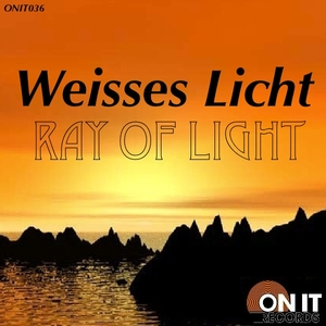 Weisses Licht - Ray of Light (On It Records)