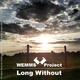 Wemms Project Long Without