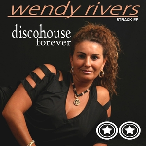 Wendy Rivers - Discohouse Forever (Sounds United)