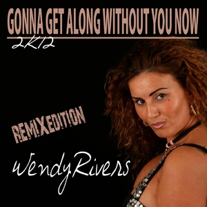 Wendy Rivers - Gonna Get Along Without You Now  (Sounds United)