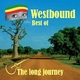 Westbound The Long Journey (Best of Westbound)