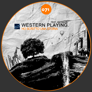 Western Playing Feat. Antisson - Ho Scritto Una Storia (Mycore-Records)
