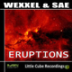 Wexxel & Sae Eruptions