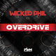 Wicked Phil Overdrive