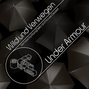 Wild Und Verwegen - Under Armour (City of Drums)