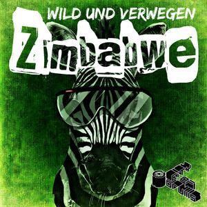 Wild Und Verwegen - Zimbabwe (City of Drums)