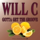 Will C. Gotta Get the Groove EP