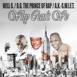 Why Can''t We by Will G. feat. B.G. The Prince of Rap & A.K.-S.w.i.f.t. mp3 download