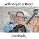 Willi Meyer & Band Handmade