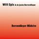 Willi Spix & de jecke Berrendörper Berrendörper Mädche