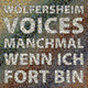 Wölfersheim Voices - Manchmal, wenn ich fort bin