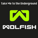 Wolfish Take Me to the Underground