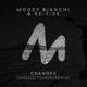 Woody Bianchi & Re-Tide Changes(Angelo Ferreri Remix)