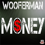 Money by Wooferman mp3 download