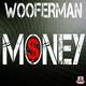 Wooferman Money