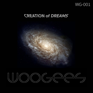 Woogees - Creation of Dreams (Woogees Records)