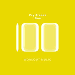 Workout Music - 100 Psy-Trance Goa Workout Music (Workout Music Service)
