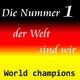 World Champions Die Nummer 1 der Welt sind wir