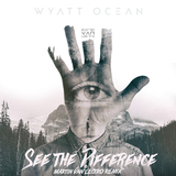 See the Difference(Martin Van Lectro Remix) by Wyatt Ocean mp3 download