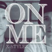 x-stylez-two-m-on-me