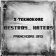 X-Teknokore Destroy Haters