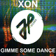 Xon Gimme Some Dance