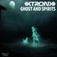 XtronX - Ghost and Spirits