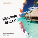 Yasurau Relax: Life Is for Living by Yahru el Guru mp3 download