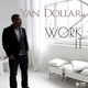 Yan Dollar Work It