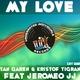 Yan Garen & Kristof Tigran feat. Jeromeo JJ My Love