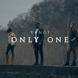 Only One by Yangi mp3 download