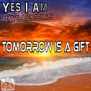 Yes I Am Feat. Closeinsounds - Tomorrow Is a Gift (Rgmusic Records)