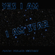 Yes I Am I Am Star